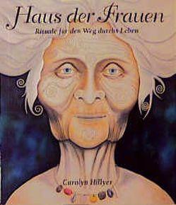 Haus der Frauen von Hillyer,  Carolyn, Ottmer,  Gisela