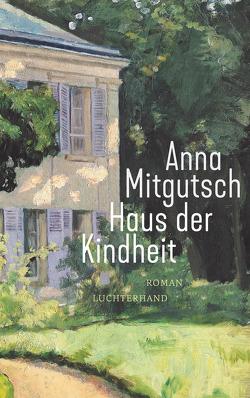 Haus der Kindheit von Mitgutsch,  Anna