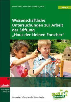 """Haus der kleinen Forscher / """"Wissenschaftliche Untersuchungen zur Arbeit der Stiftung """"""""Haus der kleinen Forscher"""""""""""""""