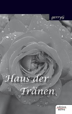 Haus der Tränen von Stadler,  Gerhard