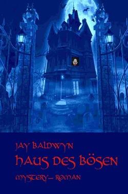 Haus des Bösen von Baldwyn,  Jay