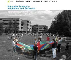 Haus des Dialogs – Rückblick und Aufbruch von Barones,  S, Faist,  J, Hoffmann,  M, Kellner,  K, Zisler,  K