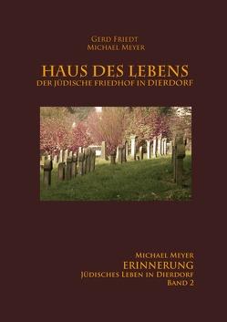 Haus des Lebens – Der Jüdische Friedhof Dierdorf von Meyer,  Michael