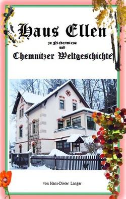 Haus Ellen zu Niederwiesa und Chemnitzer Weltgeschichte von Langer,  Hans-Dieter