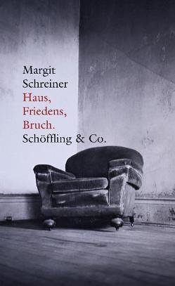 Haus, Friedens, Bruch (Gebundene Ausgabe) von Schreiner,  Margit
