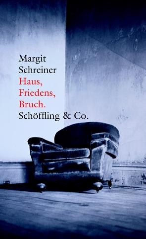 Haus, Friedens, Bruch. von Schreiner,  Margit