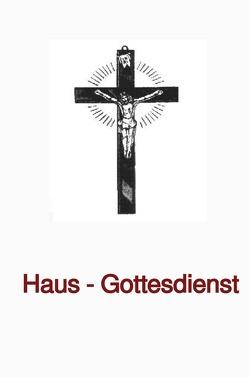 Haus-Gottesdienst von Schwab Th.D.,  Bischof Ulrich