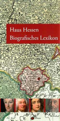 Haus Hessen – Biografisches Lexikon von Franz,  Eckhart G