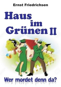 Haus im Grünen II von Friedrichsen,  Ernst