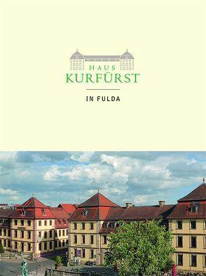 Das Haus Kurfürst in Fulda von Helmig,  Lutz, Stasch,  Gregor