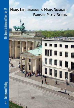 Haus Liebermann & Haus Sommer Pariser Platz Berlin von Bolk,  Florian, Vetter,  Martina