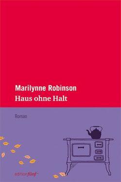 Haus ohne Halt von Noelle,  Karen, Reinhardt,  Sabine, Robinson,  Marilynne