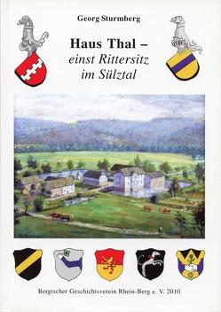 Haus Thal – einst Rittersitz im Sülztal von Sturmberg,  Georg