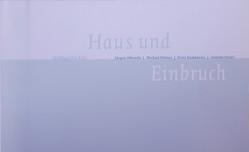 Haus und Einbruch von Albrecht,  Jürgen, Dombrowe,  Peter, Dörner,  Michael, Landeshauptstadt Kiel,  Stadtgalerie, Nievers,  Knut, Streyl,  Annette