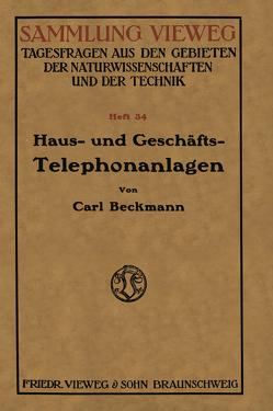 Haus- und Geschäfts-Telephonanlagen von Beckmann,  Carl