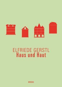 Haus und Haut von Gerstl,  Elfriede, Gürtler,  Christa, Wedl,  Martin, Wimmer,  Herbert J.