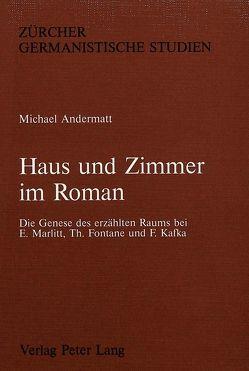 Haus und Zimmer im Roman von Andermatt,  Michael