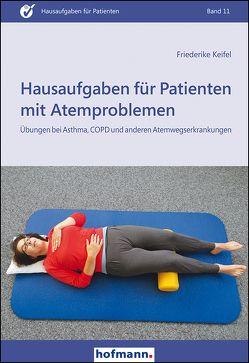 Hausaufgaben für Patienten mit Atemproblemen von Keifel,  Friederike