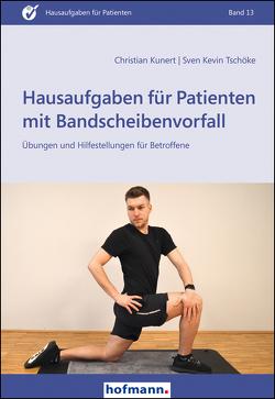 Hausaufgaben für Patienten mit Bandscheibenvorfall von Kunert,  Christian, Tschöke,  Sven Kevin