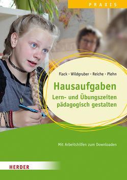 Hausaufgaben, Lern- und Übungszeiten pädagogisch gestalten von Flack,  Lisa, Plehn,  Manja, Reiche,  Melanie, Wildgruber,  Andreas