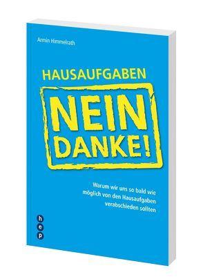 Hausaufgaben – Nein Danke! von Himmelrath,  Armin