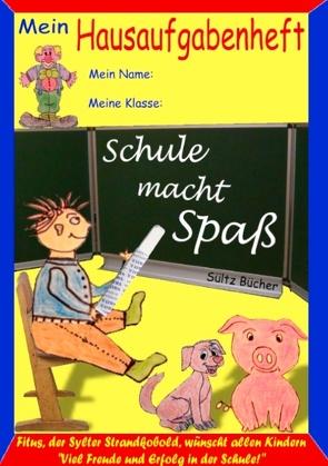 """Hausaufgabenheft – """"Schule macht Spaß"""", sagt der Kobold Fitus von Sültz,  Renate, Sültz,  Uwe H."""