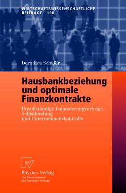 Hausbankbeziehung und optimale Finanzkontrakte von Schäfer,  Dorothea