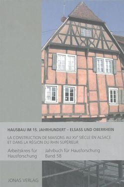 Hausbau im 15. Jahrhundert – Elsass und Oberrhein von de Vries,  Dirk J., Furrer,  Benno, Goer,  Michael, Klein,  Ulrich, Stiewe,  Heinrich, Weidlich,  Ariane