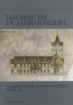 Hausbau im 19. Jahrhundert von Bedal,  Konrad, Freckmann,  Klaus, Grossmann,  G Ulrich