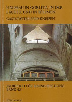 Hausbau in Görlitz, in der Lausitz und in Böhmen: Gaststätten und Kneipen von de Vries,  Dirk J., Freckmann,  Klaus, Grossmann,  G Ulrich, Klein,  Ulrich