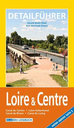 Hausboot-Detailführer: Loire & Centre von Böckl,  Harald, Martinek,  Kati