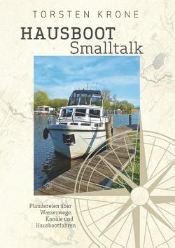 Hausboot Smalltalk von Krone,  Torsten