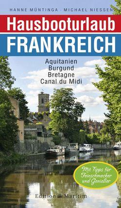 Hausbooturlaub Frankreich von Müntinga,  Hanne, Niessen,  Michael