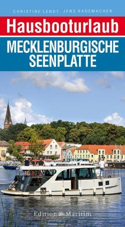 Hausbooturlaub Mecklenburgische Seenplatte von Lendt,  Christine, Rademacher,  Jens