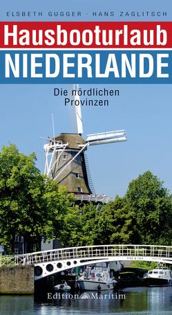 Hausbooturlaub Niederlande von Gugger,  Elsbeth, Zaglitsch,  Hans