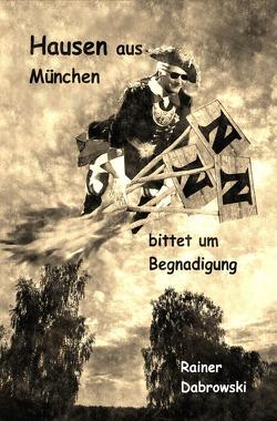 Hausen aus München bittet um Begnadigung von Dabrowski,  Christina, Dabrowski,  Rainer