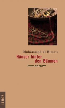 Häuser hinter den Bäumen von al-Bissati,  Muhammad, Fähndrich,  Hartmut