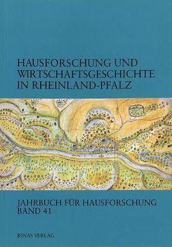 Hausforschung und Wirtschaftsgeschichte in Rheinland-Pfalz von Freckmann,  Klaus, Grossmann,  G Ulrich, Klein,  Ulrich