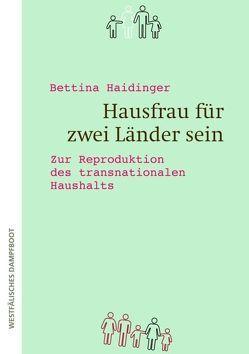 Hausfrau für zwei Länder sein von Haidinger,  Bettina