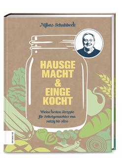 Hausgemacht & eingekocht von Schuhbeck,  Alfons
