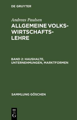 Haushalte, Unternehmungen, Marktformen von Paulsen,  Andreas
