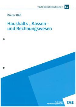 Haushalts-, Kassen- und Rechnungswesen von Käß,  Dieter