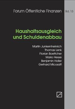Haushaltsausgleich und Schuldenabbau von Boettcher,  Florian, Hesse,  Mario, Holler,  Benjamin, Junkernheinrich,  Martin, Lenk,  Thomas, Micosatt,  Gerhard