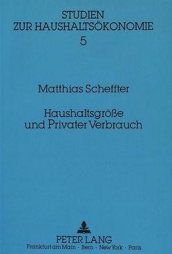 Haushaltsgröße und Privater Verbrauch von Scheffter,  Matthias