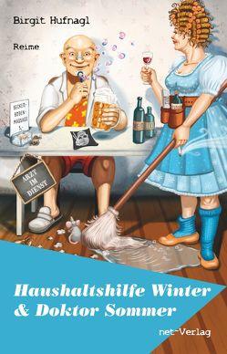 Haushaltshilfe Winter & Doktor Sommer von Hufnagl,  Birgit