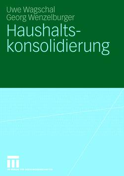 Haushaltskonsolidierung von Wagschal,  Uwe, Wenzelburger,  Georg
