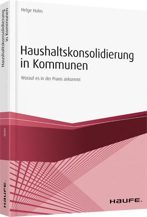 Haushaltskonsolidierung in Kommunen von Holm,  Helge