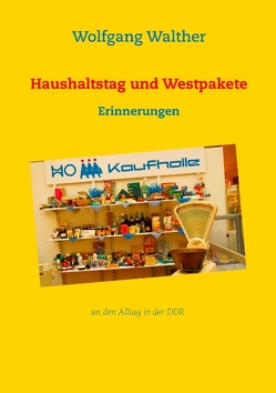 Haushaltstag und Westpakete von Walther,  Wolfgang
