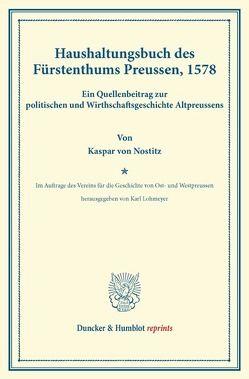 Haushaltungsbuch des Fürstenthums Preussen, 1578. von Lohmeyer,  Karl, Nostitz,  Kaspar von