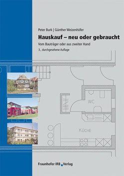 Hauskauf – Neu oder gebraucht. von Burk,  Peter, Weizenhöfer,  Günther